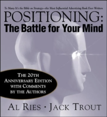 Positioning: The Battle for Your Mind, Hardback