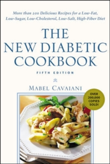 The New Diabetic Cookbook : More Than 200 Delicious Recipes for a Low-fat, Low-sugar, Low-cholesterol, Low-salt, High-fiber Diet, Paperback Book