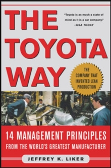 The Toyota Way : 14 Management Principles from the World's Greatest Manufacturer, Hardback