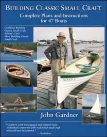 Building Classic Small Craft : Complete Plans and Instructions for 47 Boats, Paperback