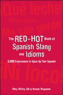The Red Hot Book of Spanish Slang : 5,000 Expressions to Spice Up Your Spainsh, Paperback