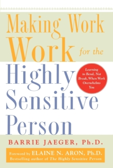 Making Work Work for the Highly Sensitive Person, Paperback