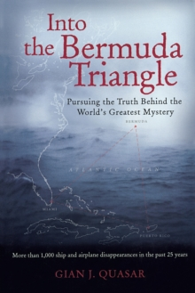 Into the Bermuda Triangle : Pursuing the Truth Behind the World's Greatest Mystery, Paperback