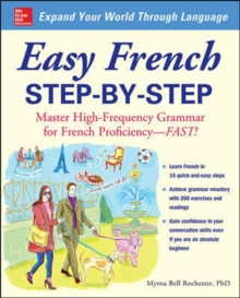 Easy French Step-by-Step : Master High-Frequency Grammar for French Proficiency - Fast!, Paperback