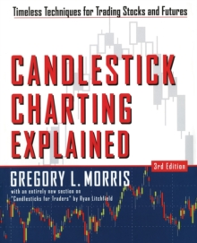 Candlestick Charting Explained : Timeless Techniques for Trading Stocks and Sutures, Paperback