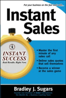 Instant Sales : Techniques to Improve Your Skills and Seal the Deal Every Time, Paperback