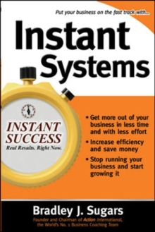 Instant Systems : Foolproof Strategies That Let Your Business Run Itself, Paperback