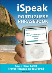 ISpeak Portuguese Phrasebook : The Ultimate Audio + Visual Phrasebook for Your IPod, Mixed media product
