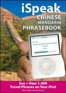 iSpeak Chinese Phrasebook : An Audio + Visual Phrasebook for Your iPod, Mixed media product Book