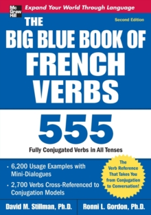 The Big Blue Book of French Verbs : 555 Fully Conjugated Verbs, Paperback