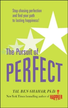 Pursuit of Perfect : How to Stop Chasing and Start Living a Richer, Happier Life, Paperback