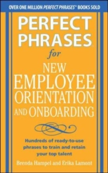 Image of Perfect Phrases for New Employee Orientation and Onboarding: Hundreds of ready-to-use phrases to train and retain your top talent