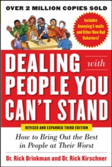 Dealing with People You Can't Stand: How to Bring Out the Best in People at Their Worst, Paperback Book
