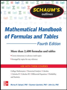 Schaum's Outline of Mathematical Handbook of Formulas and Tables : 2,400 Formulas + Tables, Paperback