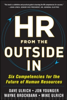 HR from the Outside In: Six Competencies for the Future of Human Resources, Hardback
