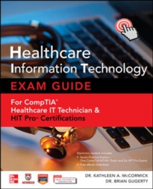 Healthcare Information Technology Exam Guide for CompTIA Healthcare IT Technician and HIT Pro Certifications, Mixed media product Book