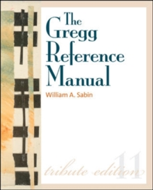 Gregg Reference Manual : A Manual of Style, Grammar, Usage, and Formatting, Spiral bound Book
