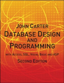 Database Design and Programming : with Access, SQL, Visual Basic and ASP With Access, SQL, Visual Basica and ASP, Paperback