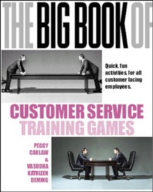 The Big Book of Customer Service Training Games : Quick,Fun Activities for All Customer Facing Employees, Paperback