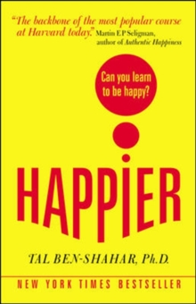 Happier : Can You Learn to be Happy?, Paperback Book