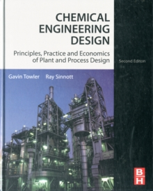 Chemical Engineering Design : Principles, Practice and Economics of Plant and Process Design, Hardback Book