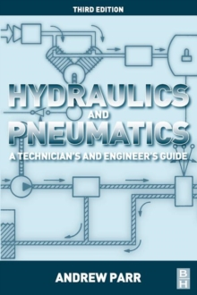 Hydraulics and Pneumatics : A Technician's and Engineer's Guide, Paperback