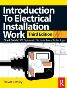 Introduction to Electrical Installation Work : City & Guilds Diploma in Electrotechnical Technology, Paperback