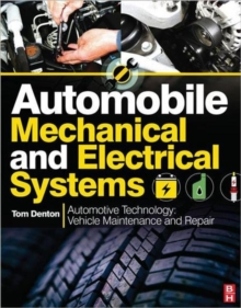 Automobile Mechanical and Electrical Systems : Automotive Technology: Vehicle Maintenance and Repair, Paperback