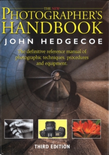 The New Photographer's Handbook : A Complete Reference Manual of Photographic Techniques, Procedures and Equipment, Hardback