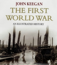 The First World War : New Illustrated Edition, Hardback