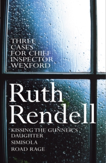 "Three Cases for Chief Inspector Wexford : ""Kissing the Gunner's Daughter"", ""Simisola"", ""Road Rage"", Paperback"