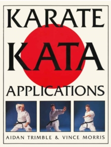 Karate Kata Applications : v. 1 & 2, Paperback