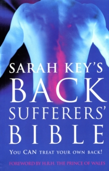The Back Sufferer's Bible : You CAN Treat Your Own Back!, Paperback Book