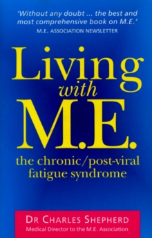 Living with M.E. : The Chronic, Post-viral Fatigue Syndrome, Paperback Book