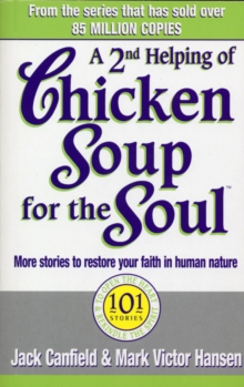 A Second Helping of Chicken Soup for the Soul : 101 Stories More Stories to Open the Heart and Rekindle the Spirits of Mothers, Paperback Book