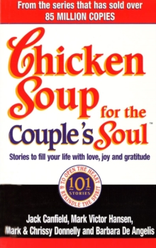 Chicken Soup for the Couple's Soul : Stories to Fill Your Life with Love, Joy and Gratitude, Paperback