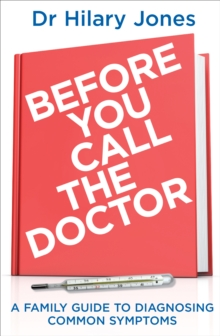 Before You Call the Doctor : A Family Guide to Diagnosing Common Symptoms, Paperback Book