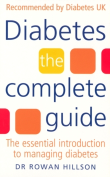 Diabetes : The Complete Guide - The Essential Introduction to Managing Diabetes, Paperback
