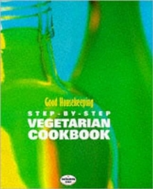 """Good Housekeeping"" Step by Step Vegetarian Cookbook, Hardback"