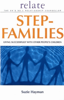 Relate Guide To Step Families : Living Successfully with Other People's Children, Paperback