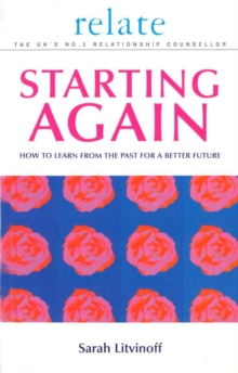 The Relate Guide to Starting Again : Learning from the Past to Give You a Better Future, Paperback