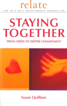 Relate Guide To Staying Together : From Crisis to Deeper Commitment, Paperback