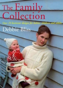 Family Collection : Over 25 Knitwear Designs for Babies, Children and Adults, Paperback Book