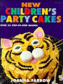 New Children's Party Cakes : Over 35 Step-by-step Recipes, Paperback
