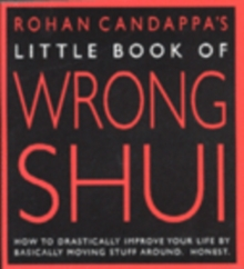 Little Book of Wrong Shui : How to Drastically Improve Your Life by Basically Moving Stuff Around - Honest, Paperback Book