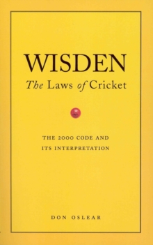 Wisden's the Laws of Cricket : The 2000 Code and Its Interpretation, Paperback
