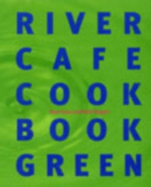 River Cafe Cook Book Green, Paperback