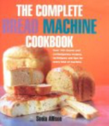 The Complete Bread Machine Cookbook, Hardback Book