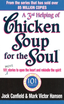 A Third Serving of Chicken Soup for the Soul : 101 More Stories to Open the Heart and Rekindle the Spirit, Paperback