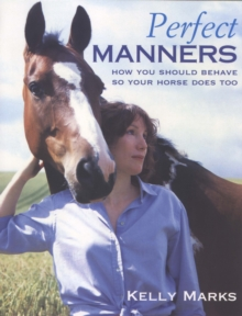 Perfect Manners : Mutual Respect for Horses and Humans, Paperback